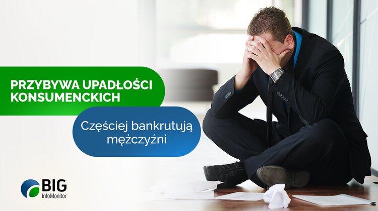 Przybywa upadłości konsumenckich, częściej zaczęli bankrutować mężczyźni